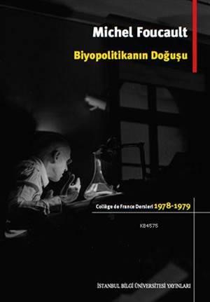 Biyopolitikanın Doğuşu Collége De France Dersleri 1978-1979