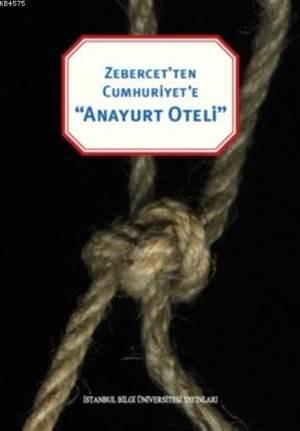 Anayurt Oteli; Zebercet'ten Cumhuriyet'e