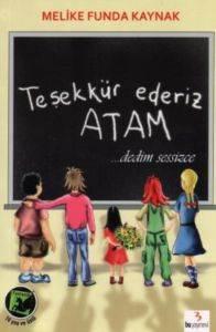 Teşekkür Ederiz Atam... Dedim Sessizce