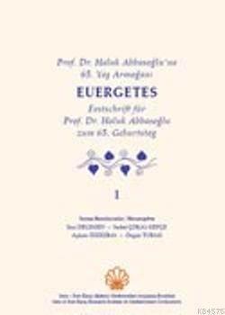 Prof. Dr. Haluk Abbasoğlu'na 65. Yaş Armağanı; Euergetes