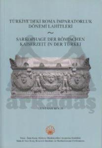 Türkiye'deki Roma İmparatorluk Dönemi Lahitleri