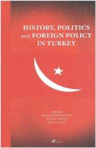 History Politics And Foreign Policy In Turkey