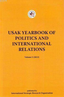 USAK Yearbook Of Politics And International Relations; Volume 5 - 2012