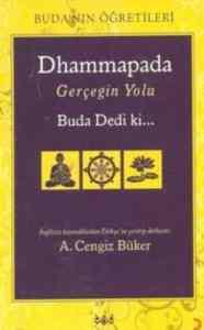Dhammapada / Gerçeğin Yolu