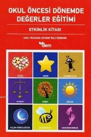 Okul Öncesi Dönemde Değerler Eğitimi Etkinlik Kitabı