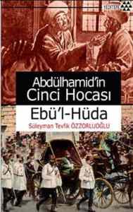 Abdülhamid'in Cinci Hocası Ebü'l-Hüda