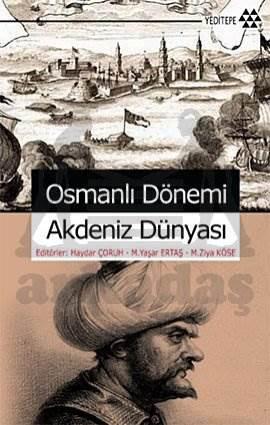 Osmanlı Dönemi Akdeniz Dünyası