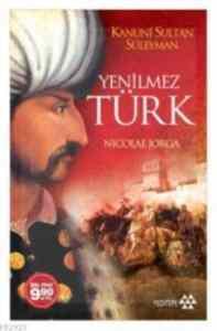 Kanuni Sultan Süleyman Yenilmez Türk