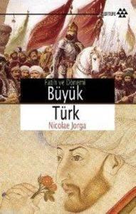 Büyük Türk-Fath ve Dönemi