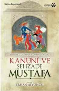 Kanuni Ve Şehzade Mustafa