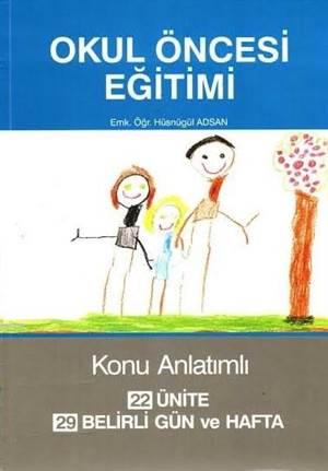 Konu Anlatımlı Okul Öncesi Eğitimi (3-9 Yaş); 22 Ünite - 29 Belirli Gün Ve Hafta