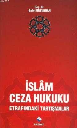 Islam Ceza Hukuku Etrafindaki Tartismalar