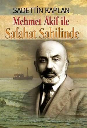 Mehmet Akif İle                SAFAHAT SAHİLİNDE