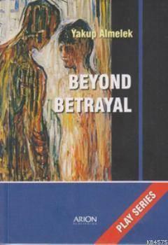 Beyond Betrayal; Play Series