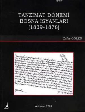 Tanzimat Dönemi Bosna Isyanlari (1839-1878)