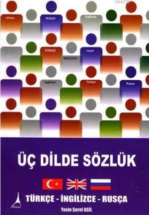 Üç Dilde Sözlük - Türkçe-İngilizce-Rusça