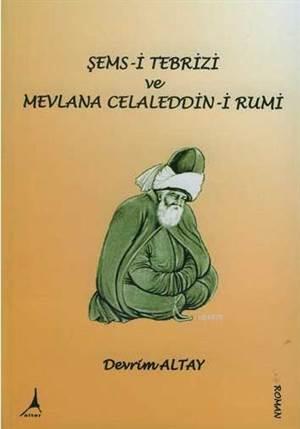 Şems-i Tebrizi ve Mevlana Celaleddin-i Rumi