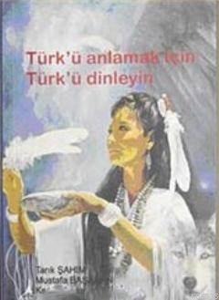 Türk'ü Anlamak için Türk'ü Dinleyin