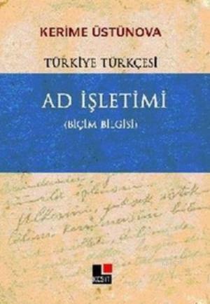 Ad İşletimi; Türkiye Türkçesi - Biçim Bilgisi