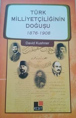 Türk Milliyetçiliğinin Doğuşu 1876-1908