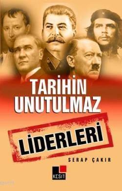 Tarihin Unutulmaz Liderleri