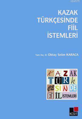 Kazak Türkçesinde Fiil İstemleri