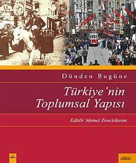 Dünden Bugüne Türkiye'nin Toplumsal Yapısı