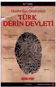Hunlardan Günümüze Türk Derin Devlet