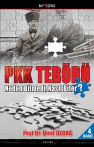 PKK Terörü Neden Bitmedi, Nasıl Biter?