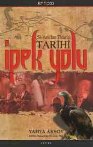 Si-An'dan Tiran'a İpek Yolu Tarihi