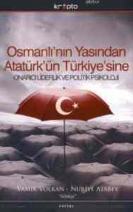 Osmanlı'nın Yasından Atatürk'ün Türkiye'sine Onarıcı Liderlik ve Politik Psikoloji