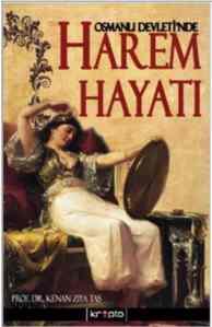 Osmanlı Devletin'de Harem Hayatı