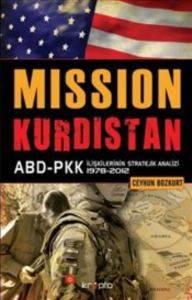 Mission Kurdistan ABD-PKK İlişkilerinin Stratejik Analizi 1978-2012