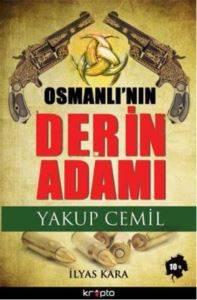 Osmanlı'nın Derin Adamı: Yakup Cemil