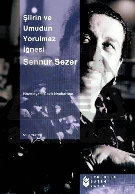 Şiirin ve Umudun Yorulmaz İğnesi: Sennur Sezer