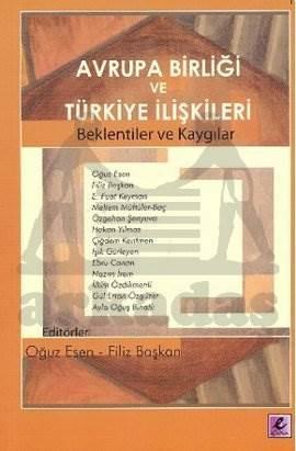 Avrupa Birliği ve Türkiye İlişkileri (Beklentiler ve Kaygılar)