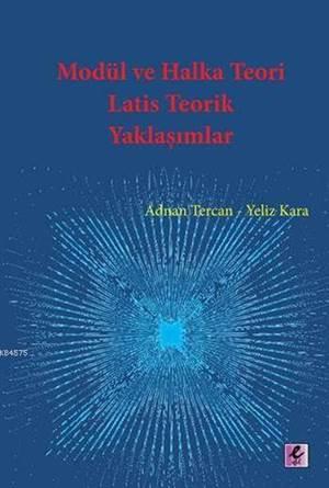 Modül ve Halka Teori; Latis Teorik Yaklaşımlar