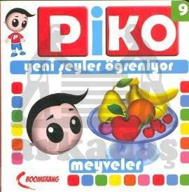 Piko-9 Meyveler