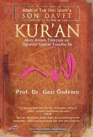 Allah'ın Tek Dini İslam'a Son Davet Kur'an (Ciltli)