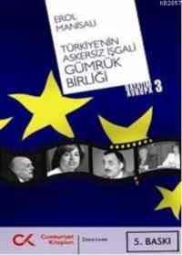 Türkiye'nin Askersiz İşgali Gümrük Birliği