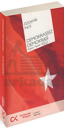 Demokrasisiz Demokrasi