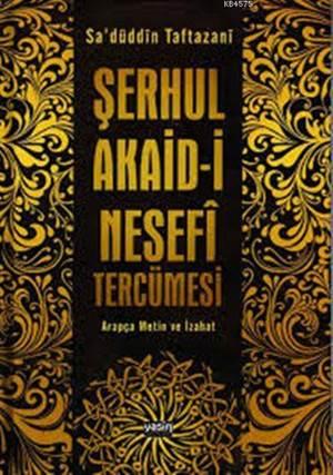 Şerhul Akaid-İ Tercümesi Nesefî Tercümesi; Arapça Metin Ve İzahat