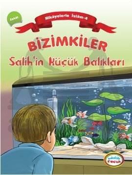 Hikayelerle İslam 4- Bizimkiler Salihin Küçük Balıkları
