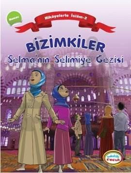 Hikayelerle İslam 2- Bizimkiler Selmanın Selimiye Gezisi
