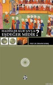 Hadisler Kur'an'la Eşdeğer Midir?