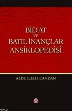 Bid'at Ve Batıl İnançlar Ansiklopedisi