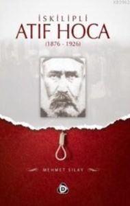İskilipli Atıf Hoca (1876- 1926)