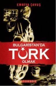 Bulgaristan'da Türk Olmak