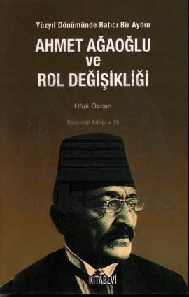 Ahmet Ağaoğlu ve Rol Değişikliği