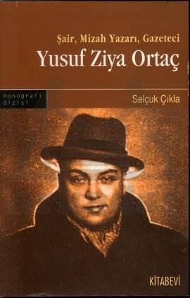 Şair, Mizah Yazarı, Gazeteci - Yusuf Ziya Ortaç
